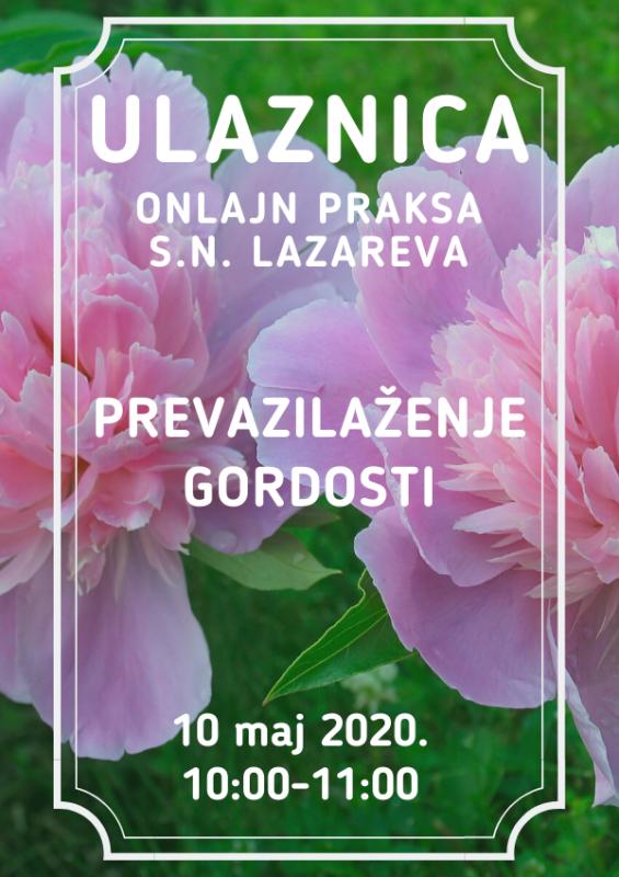 "Ulaznica za onlajn grupnu praksu S.N. Lazareva ""Prevazilaženje gordosti"" - 10. maj 2020."